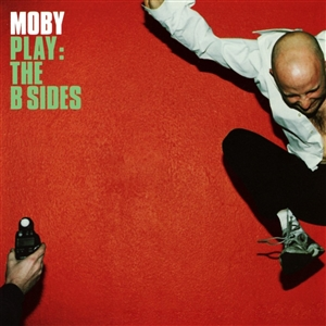 MOBY - PLAY: THE B-SIDES
