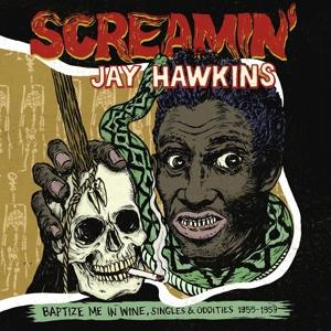 SCREAMIN' JAY HAWKINS - BAPTIZE ME IN WINE
