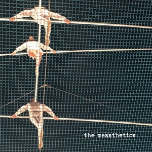 MESSTHETICS, THE - THE MESSTHETICS