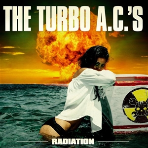 TURBO AC'S, THE - RADIATION
