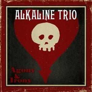 ALKALINE TRIO - AGONY & IRONY