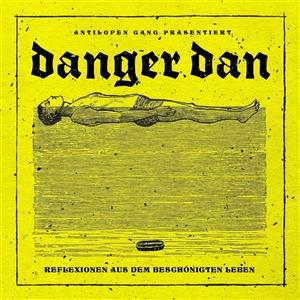 DANGER DAN - REFLEXIONEN AUS DEM BESCHÖNIGTEN LE