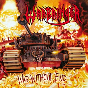 WARBRINGER - WAR WITHOUT END (RE-ISSUE 2018)