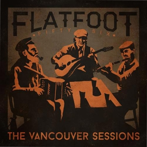FLATFOOT 56 - THE VANCOUVER SESSIONS