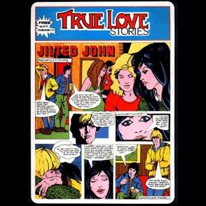 JILTED JOHN - TRUE LOVE STORIES - 40TH ANNIVERSARY EDITION