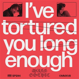 MASS GOTHIC - I'VE TORTURED YOU LONG ENOUGH (MC)