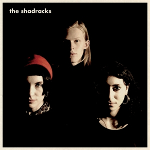 SHADRACKS, THE - THE SHADRACKS
