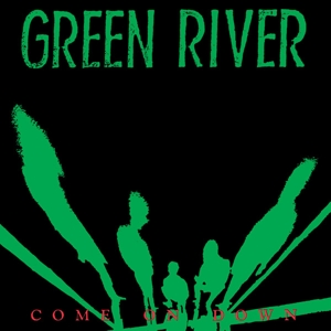 GREEN RIVER - COME ON DOWN (LIM.ED.COLOURED VINYL)