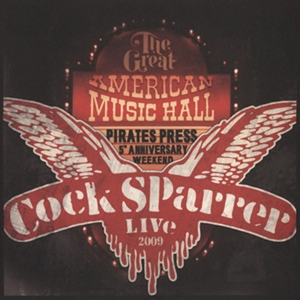 COCK SPARRER - BACK IN SAN FRANCISCO 2009