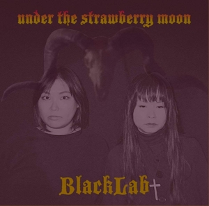 BLACKLAB - UNDER THE STRAWBERRY MOON