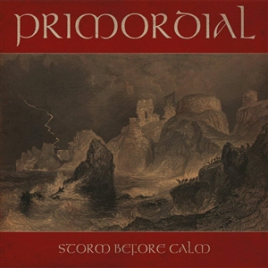 PRIMORDIAL - STORM BEFORE CALM (REISSUE)