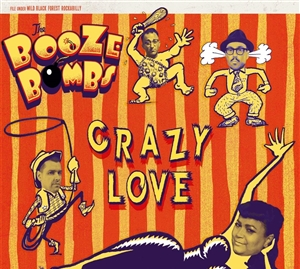 BOOZE BOMBS, THE - CRAZY LOVE