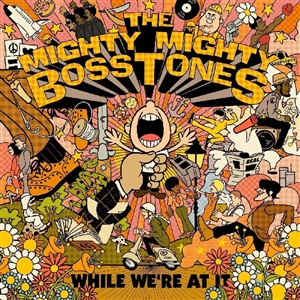 MIGHTY MIGHTY BOSSTONES - WHILE WE'RE AT IT (COLOURED VINYL)