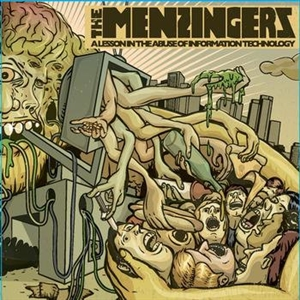 MENZINGERS, THE - A LESSON IN THE ABUSE OF INFORMATION TECHNOLOGY