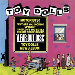 TOY DOLLS, THE - A FAR OUT DISC