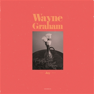 WAYNE GRAHAM - JOY !