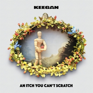 KEEGAN - AN ITCH YOU CAN'T SCRATCH