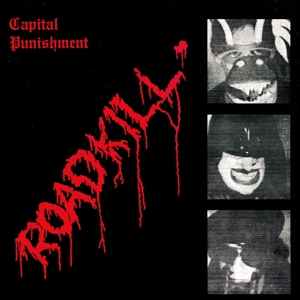 CAPITAL PUNISHMENT - ROADKILL (LIMITED COLORED EDITION)