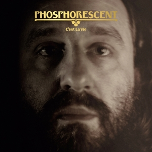 PHOSPHORESCENT - C'EST LA VIE (LIMITED COLORED EDITION)