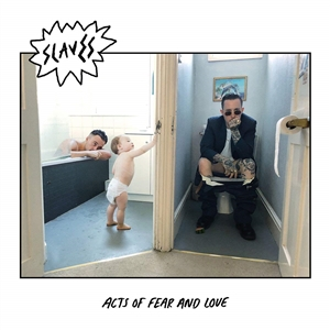 SLAVES - ACTS OF FEAR AND LOVE