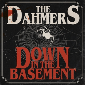 DAHMERS, THE - DOWN IN THE BASEMENT