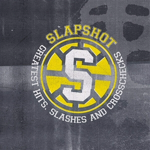 SLAPSHOT - GREATEST HITS, SLASHES & CROSSCHECKS
