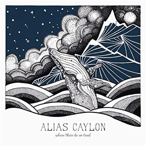 ALIAS CAYLON - WHERE THERE BE NO LAND (WHITE VINYL)