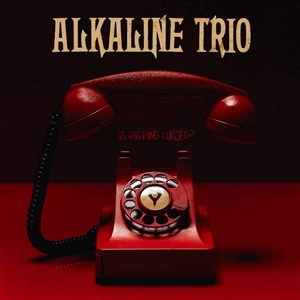 ALKALINE TRIO - IS THIS THING CURSED?