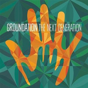 GROUNDATION - THE NEXT GENERATION