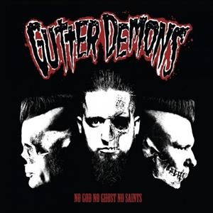 GUTTER DEMONS - NO GOD, NO GHOST, NO SAINTS