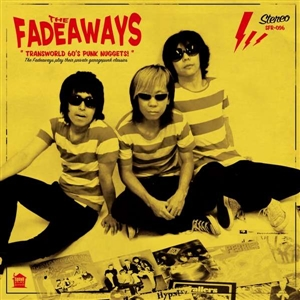 FADEAWAYS, THE - TRANSWORLD 60'S PUNK NUGGETS
