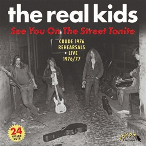 REAL KIDS, THE - SEE YOU ON THE STREET TONITE