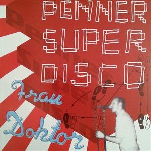 FRAU DOKTOR - PENNER SUPER DISCO (LDT BLUE VINYL)