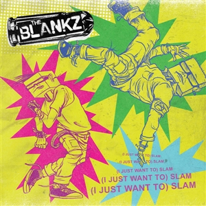 BLANKZ, THE - (I JUST WANT TO) SLAM