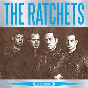 RATCHETS, THE - GLORY BOUND