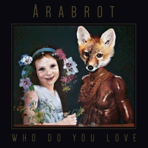 ARABROT - WHO DO YOU LOVE (CLEAR VINYL)