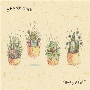 SHOOK ONES - BODY FEEL