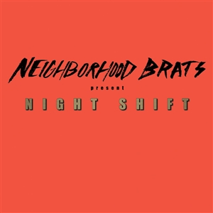 NEIGHBORHOOD BRATS - NIGHT SHIFT