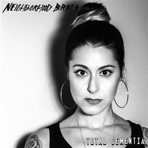 NEIGHBORHOOD BRATS - TOTAL DEMENTIA