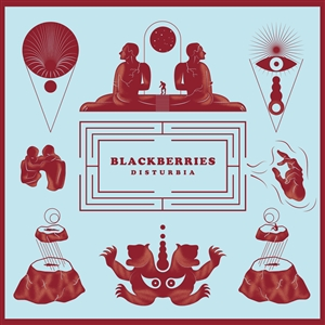 BLACKBERRIES - DISTURBIA