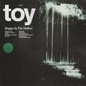 TOY - HAPPY IN THE HOLLOW -LIMITED COLOURED EDITION-