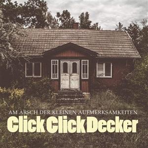 CLICKCLICKDECKER - AM ARSCH DER KLEINEN AUFMERKSAMKEIT