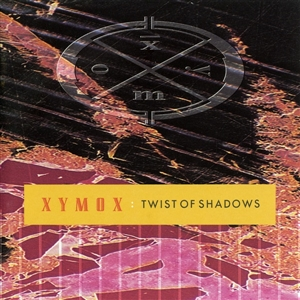 XYMOX - TWIST OF SHADOWS - DELUXE (BLACK VINYL)