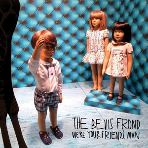 BEVIS FROND, THE - WE'RE YOUR FRIENDS, MAN