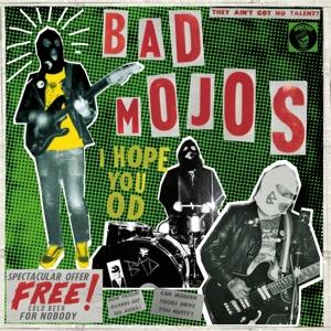 BAD MOJOS - I HOPE YOU OD