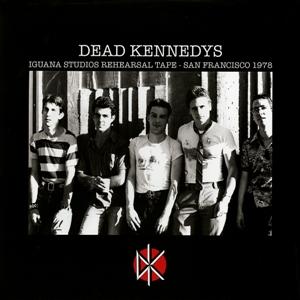 DEAD KENNEDYS - IGUANA STUDIO REHEARSAL TAPE - SAN FRANCISCO 78