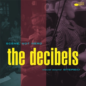 DECIBELS, THE - SCENE NOT HERD