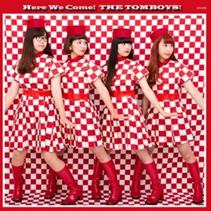 TOMBOYS, THE - HERE WE COME! THE TOMBOYS!