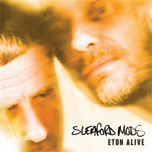 SLEAFORD MODS - ETON ALIVE (GERMAN EDITION)