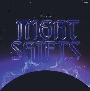 ÜBERYOU - NIGHT SHIFTS